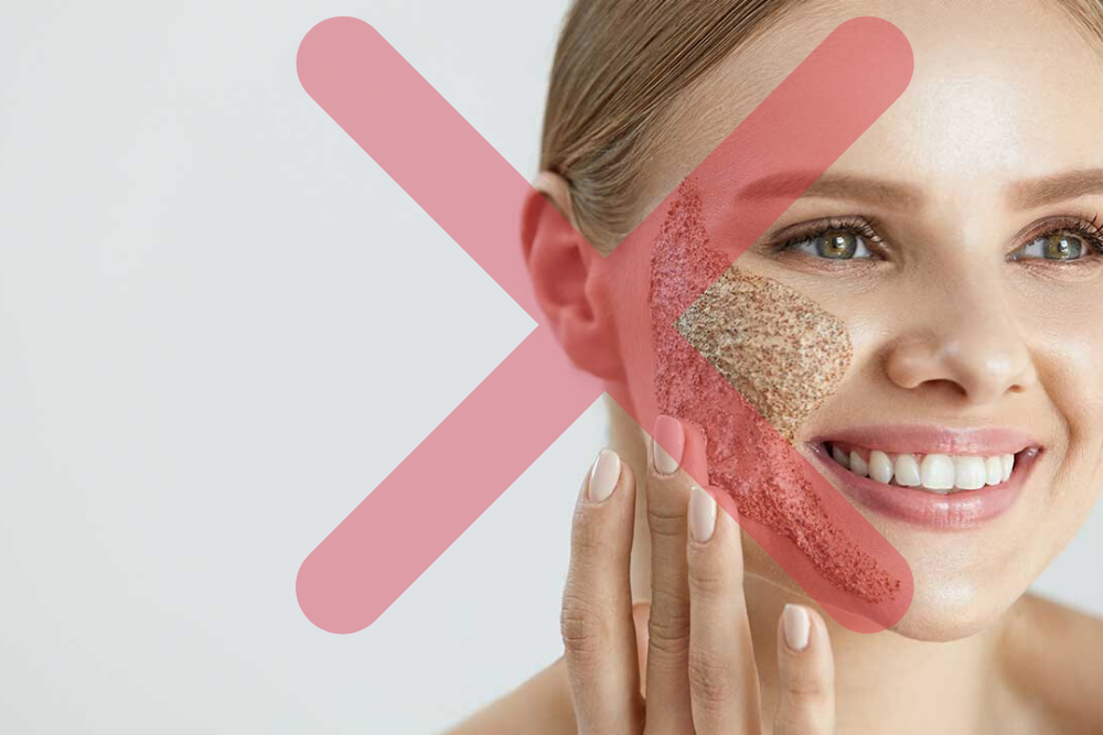 Do not over-exfoliate the skin