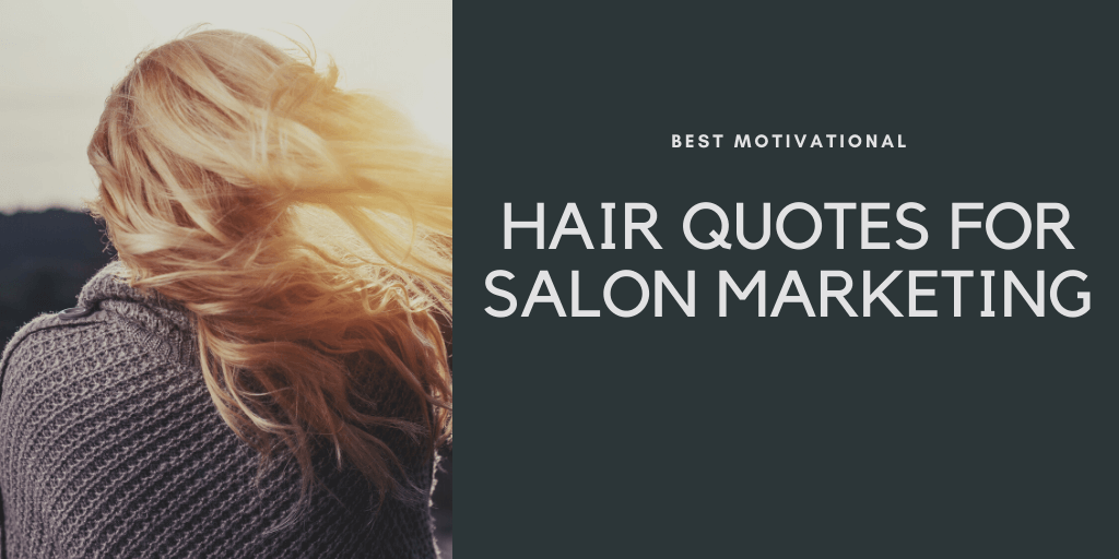 Best Motivational Hair Quotes For Salon Marketing