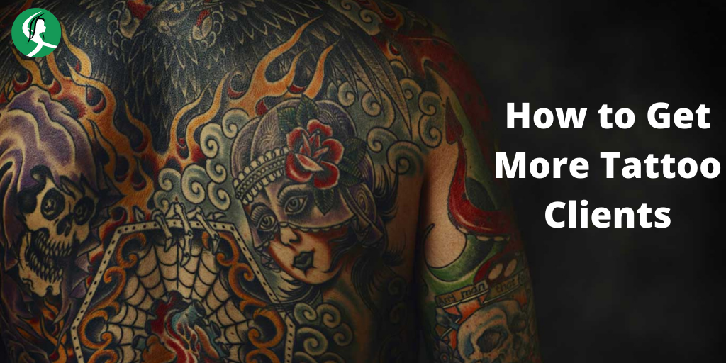 Ultimate Tips: How to Get More Tattoo Clients
