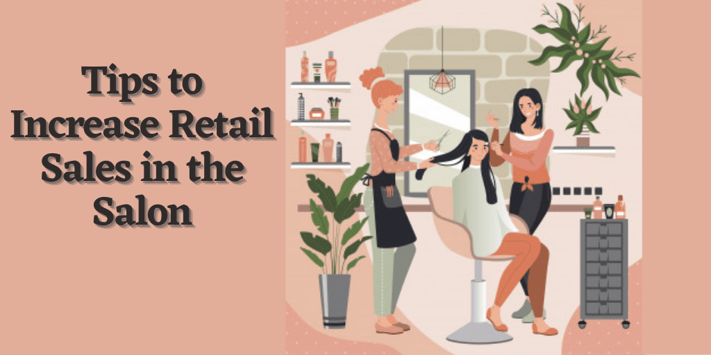 Tips to Increase Retail Sales in the Salon