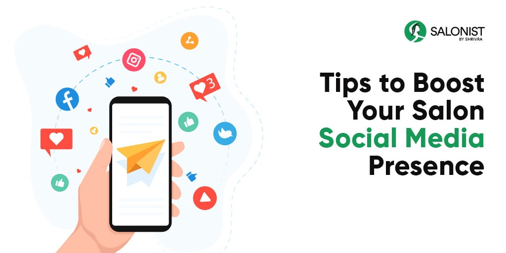 Tips to Boost Your Salon Social Media Presence