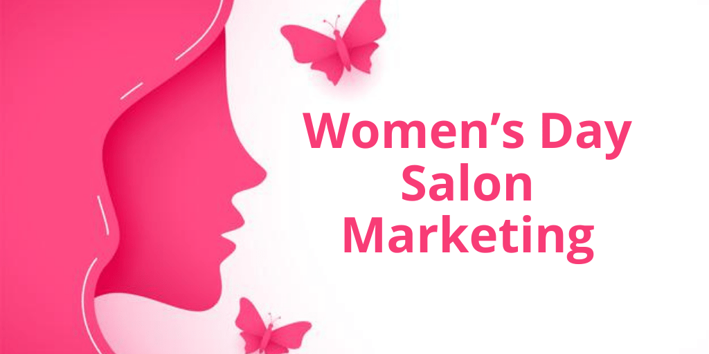 Women's Day Salon Marketing: Unique Ideas For Beauty Businesses