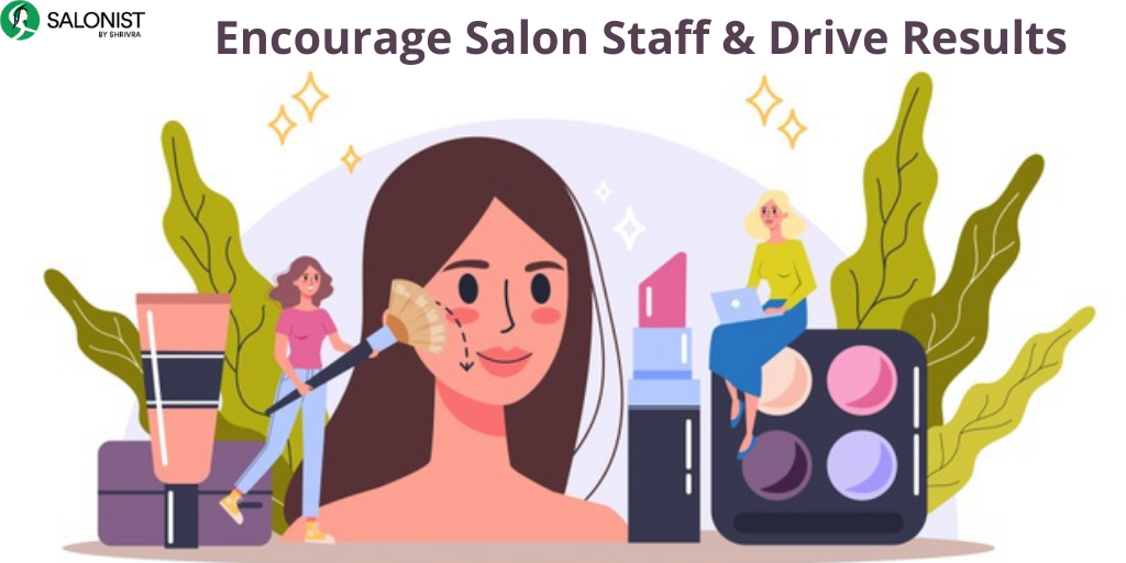 Tips to Encourage Salon Staff & Drive Results