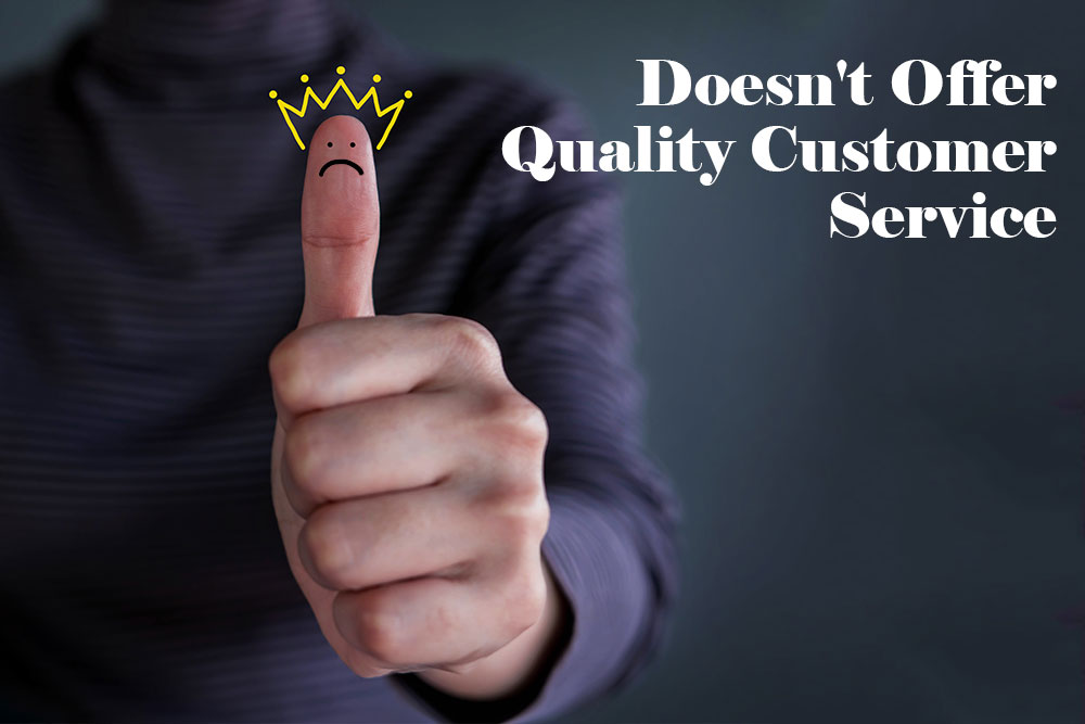 doesn't offer quality customer service