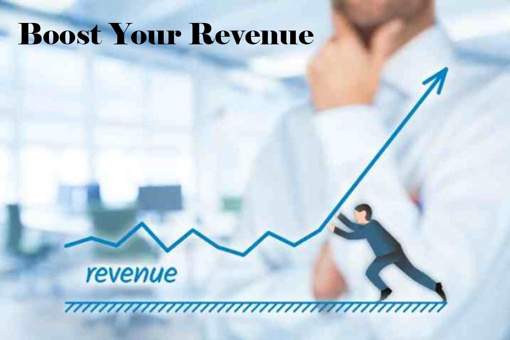 Boost revenue