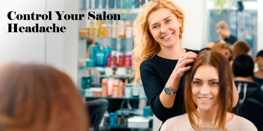 Tips for Controlling your Salon Headache