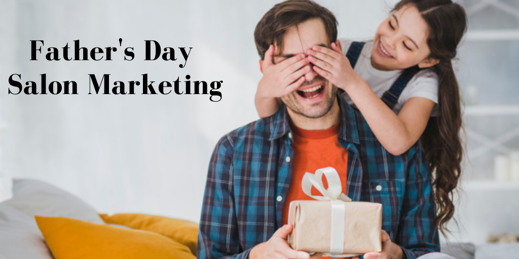 8 Salon & Spa Marketing Tips for Father's Day