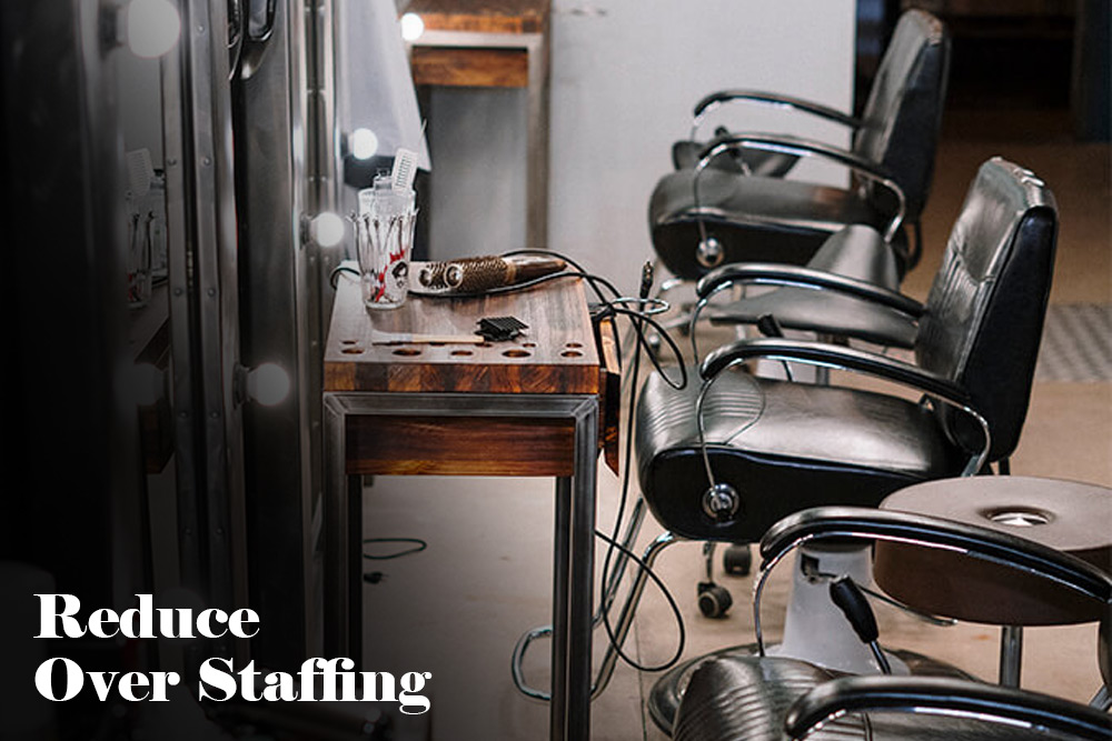 Reduce Over-staffing