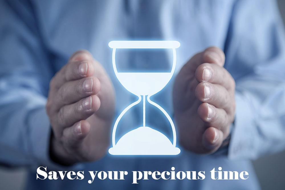 Saves precious time