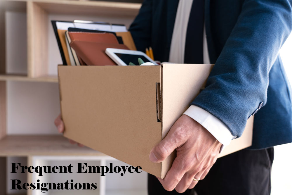 Frequent employee resignations