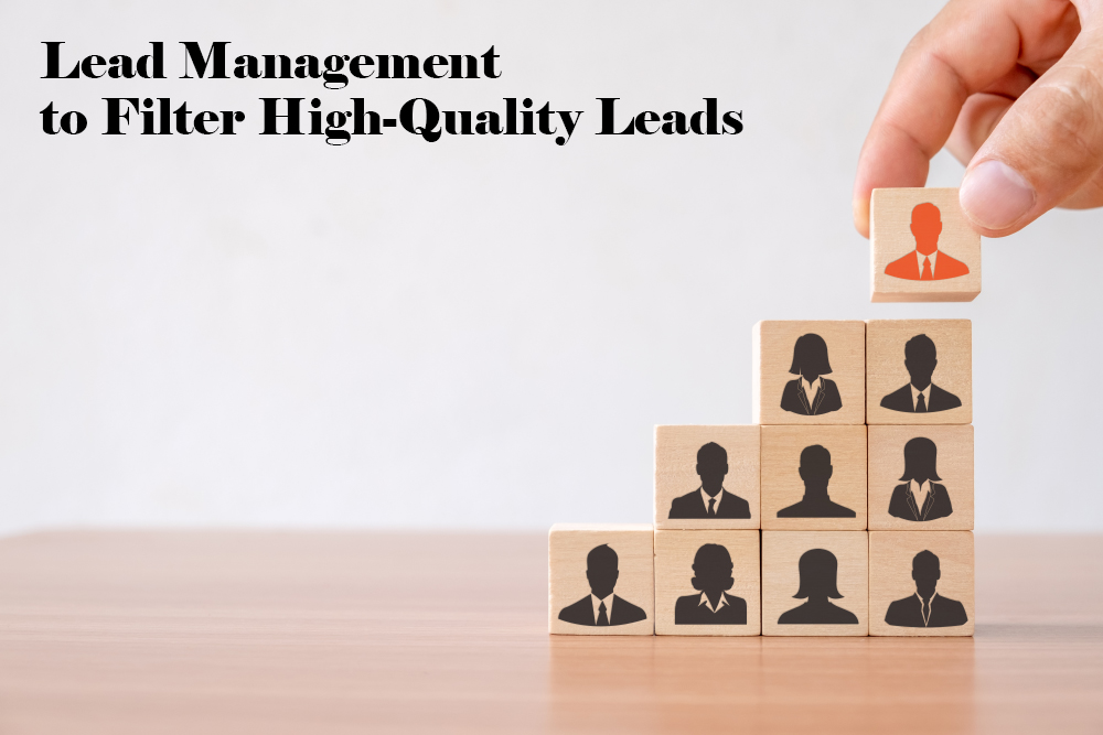 Lead Management to Filter High Quality Leads