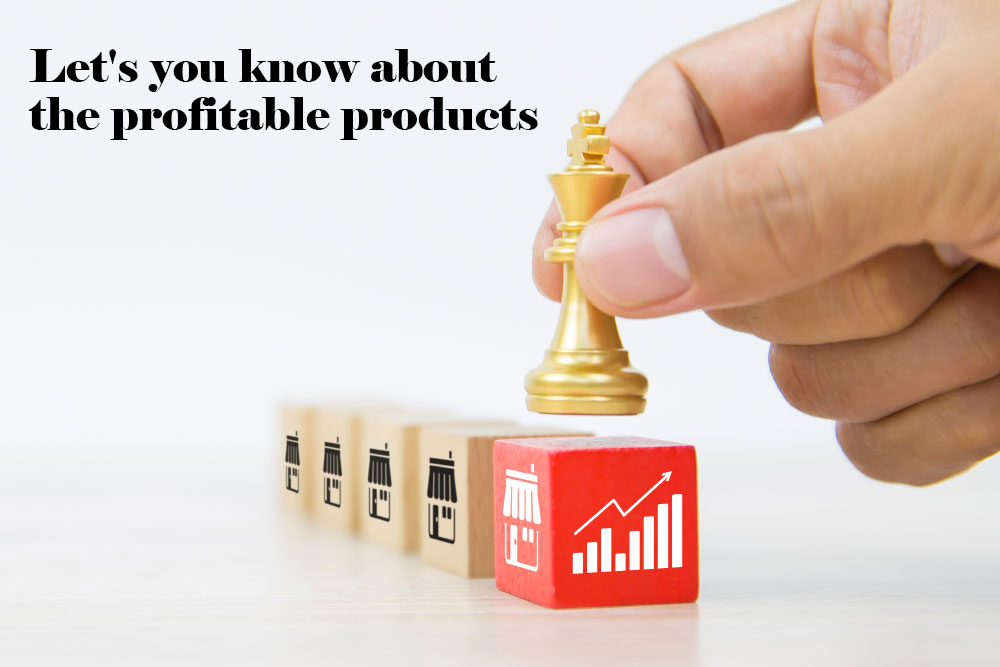 know about profitable products