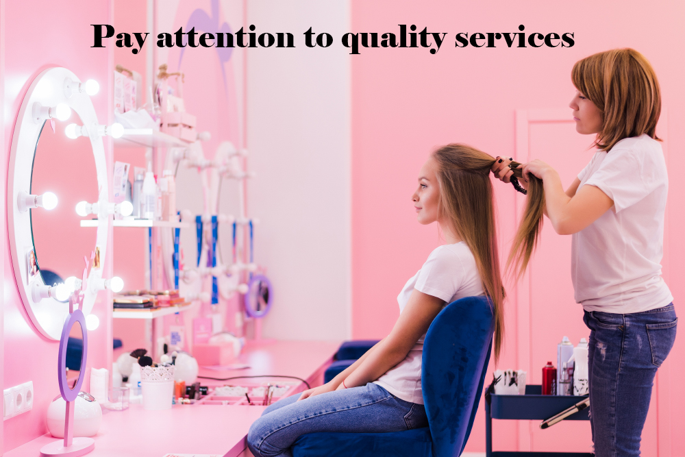 Pay attention to quality services
