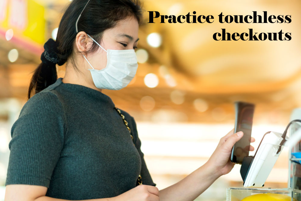 Practice touch-less checkouts
