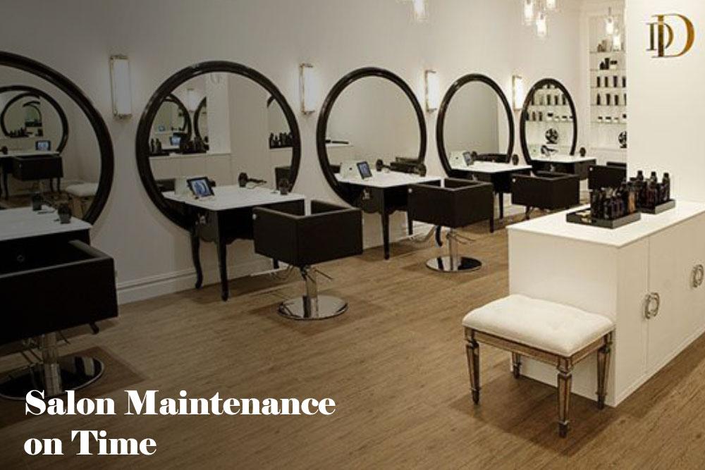 Salon maintenance on time