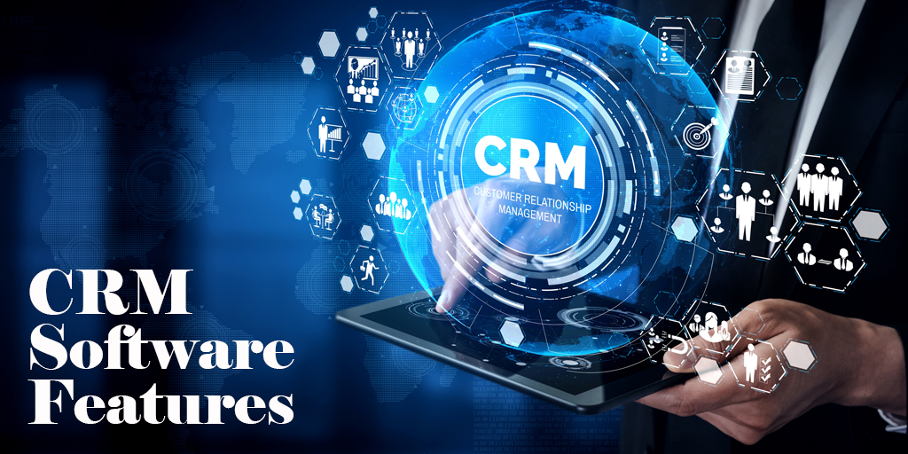 6 CRM Software Features That Will Make Your Life Easier