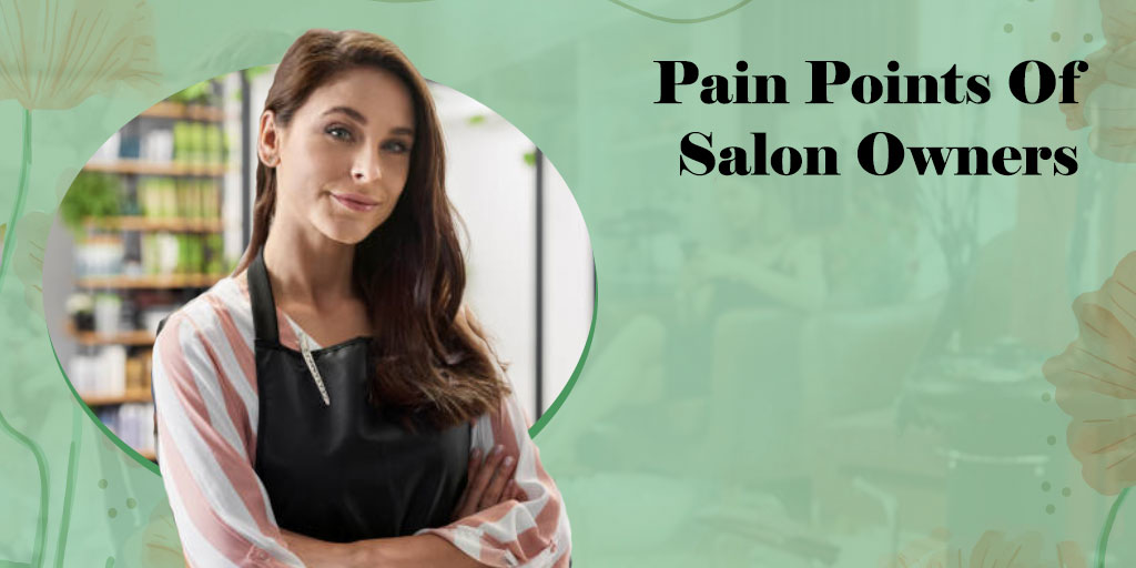 Challenges Faced by Salon Owners while Running a Beauty Business