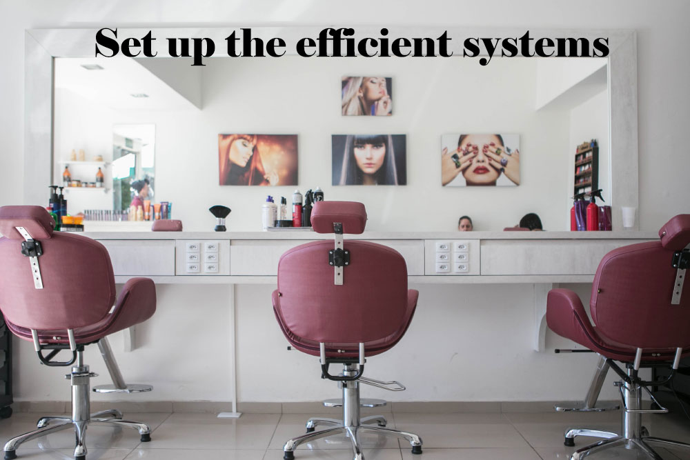 Set up the efficient systems
