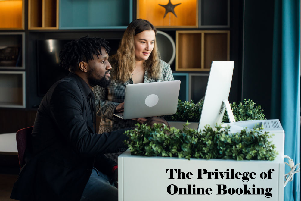 The Privilege of Online Booking