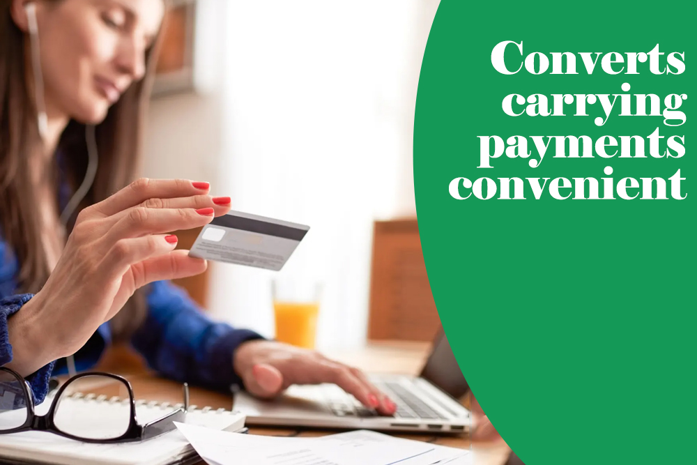 Converts carrying payments convenient